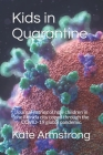 Kids in Quarantine: How children in one Florida city coped through the COVID-19 global pandemic. Cover Image