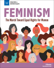 Feminism: The March Toward Equal Rights for Women (Inquire & Investigate) Cover Image