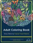Adult Coloring Book: Stress Relieving Tropical Travel Patterns Cover Image