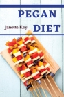 Pegan Diet: Eat healthily and recover your energy with the pegan guide 2021-2022 Cover Image