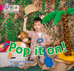 Pop It On!: Band 1B/Pink B (Collins Big Cat Phonics for Letters and Sounds) Cover Image