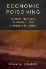 Economic Poisoning: Industrial Waste and the Chemicalization of American Agriculture (Critical Environments: Nature, Science, and Politics #8) Cover Image