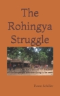 The Rohingya Struggle: One boy's escape for freedom all for his people who are dying to be seen Cover Image