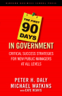 The First 90 Days in Government: Critical Success Strategies for New Public Managers at All Levels Cover Image