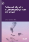 Fictions of Migration in Contemporary Britain and Ireland Cover Image