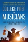 College Prep for Musicians: A Comprehensive Guide for Students, Parents, Teachers, and Counselors Cover Image