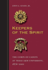 Keepers of the Spirit: The Corps of Cadets at Texas A&M University, 1876–2001 (Centennial Series of the Association of Former Students, Texas A&M University #89) Cover Image