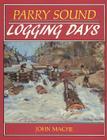 Parry Sound Logging Days Cover Image