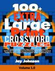 100+ Extra Large Print CROSSWORD Puzzles: An Exceptional Jumbo Print Easy Crosswords Puzzles Book for Seniors with Today's Contemporary Dictionary Wor Cover Image