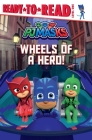 Wheels of a Hero! (PJ Masks) Cover Image