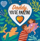 With Love: Daddy, You're Amazing Cover Image