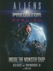 Aliens Vs. Predator: Requiem: Inside the Monster Shop Cover Image