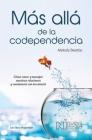 Más Allá de la Codependencia (Beyond Codependency): Como crecer y manejar nuestras relaciones y convivencia con los demas Cover Image