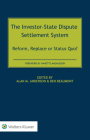 The Investor-State Dispute Settlement System: Reform, Replace or Status Quo? Cover Image