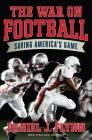 The War on Football: Saving America's Game Cover Image