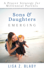 Sons & Daughters Emerging: A Prayer Strategy for Millennial Parents Cover Image