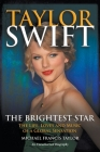 Taylor Swift The Brightest Star: The Life, Loves and Music of a Global Sensation Cover Image