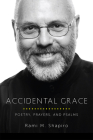 Accidental Grace: Poetry, Prayers, and Psalms Cover Image