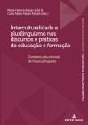 Interculturalidade E Plurilinguismo Nos Discursos E Práticas de Educação E Formação: Contextos Pós-Coloniais de Língua Portuguesa Cover Image