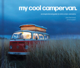 My Cool Campervan: An Inspirational Guide to Retro-Style Campervans Cover Image