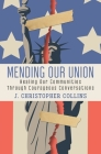 Mending Our Union: Healing Our Communities Through Courageous Conversations Cover Image