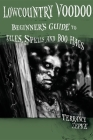 Lowcountry Voodoo: Beginner's Guide to Tales, Spells and Boo Hags Cover Image