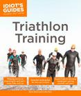 Triathlon Training (Idiot's Guides) Cover Image