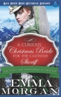 A Curious Christmas Bride for the Cautious Sheriff: Mail Order Bride Historical Romance Cover Image