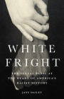 White Fright: The Sexual Panic at the Heart of America's Racist History Cover Image