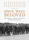 Once Well Beloved: Remembering a British Columbia Great War Sacrifice Cover Image
