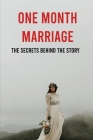 One Month Marriage: The Secrets Behind The Story: Stories About Marriage Cover Image