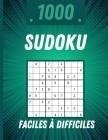 1000 Sudoku Faciles à Difficiles: 1000 grilles de sudoku faciles à difficiles avec solutions Cover Image