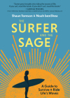 The Surfer and the Sage: A Guide to Survive and Ride Life's Waves Cover Image