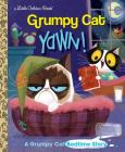 Yawn! A Grumpy Cat Bedtime Story (Grumpy Cat) (Little Golden Book) Cover Image