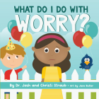 What Do I Do with Worry? Cover Image