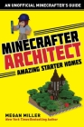 Minecrafter Architect: Amazing Starter Homes (Architecture for Minecrafters) Cover Image
