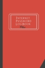 Internet Password Log Book Plus: The Personal Internet Address & Password Logbook To Keep All Login Details For All Websites Cover Image
