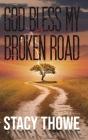 God Bless My Broken Road Cover Image