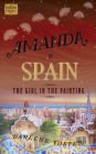 Amanda in Spain: The Girl in the Painting (An Amanda Travels Adventure #2) Cover Image