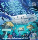 Finn the Fortunate Tiger Shark and His Fantastic Friends: Learn How to Protect Our Oceans with Finn (Be the Change Books #1) Cover Image