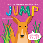 The Little Kangaroo Who Wanted to Jump (Animal Tales) Cover Image