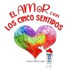 El amor con los cinco sentidos Cover Image