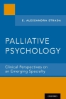 Palliative Psychology: Clinical Perspectives on an Emerging Specialty Cover Image