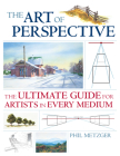 The Art of Perspective: The Ultimate Guide for Artists in Every Medium Cover Image