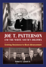 Joe T. Patterson and the White South's Dilemma: Evolving Resistance to Black Advancement Cover Image