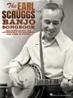 The Earl Scruggs Banjo Songbook: Selected Banjo Tab Accurately Transcribed for Over 80 Tunes Cover Image