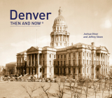 Denver Then and Now® Cover Image