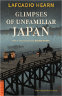 Glimpses of Unfamiliar Japan: Two Volumes in One (Tuttle Classics) Cover Image