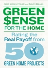Green$ense for the Home: Rating the Real Payoff from 50 Green Home Projects Cover Image