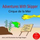 Adventures with Skipper: Cirque de la Mer Cover Image